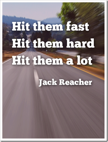 jack-reacher-hit-them-fast-quote