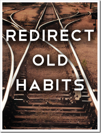 redirect-OLD-habits