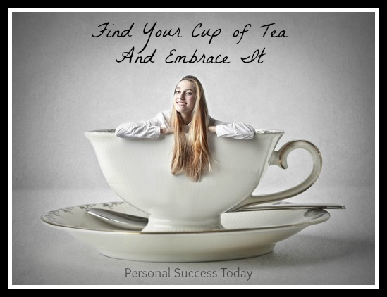 Goal Setting Quotes 3: Find-your-cup-of-tea