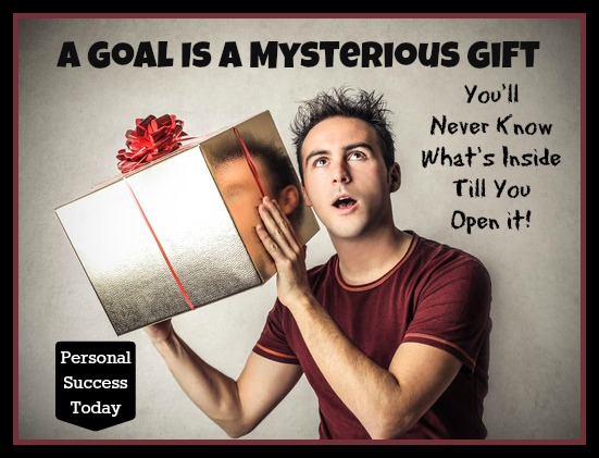 Goal Setting Quotes 4:goal-mysterious-gift