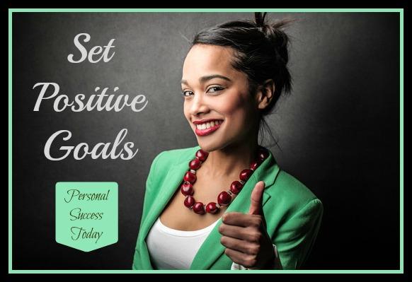Goal Setting Quotes 2: set-positive-goals