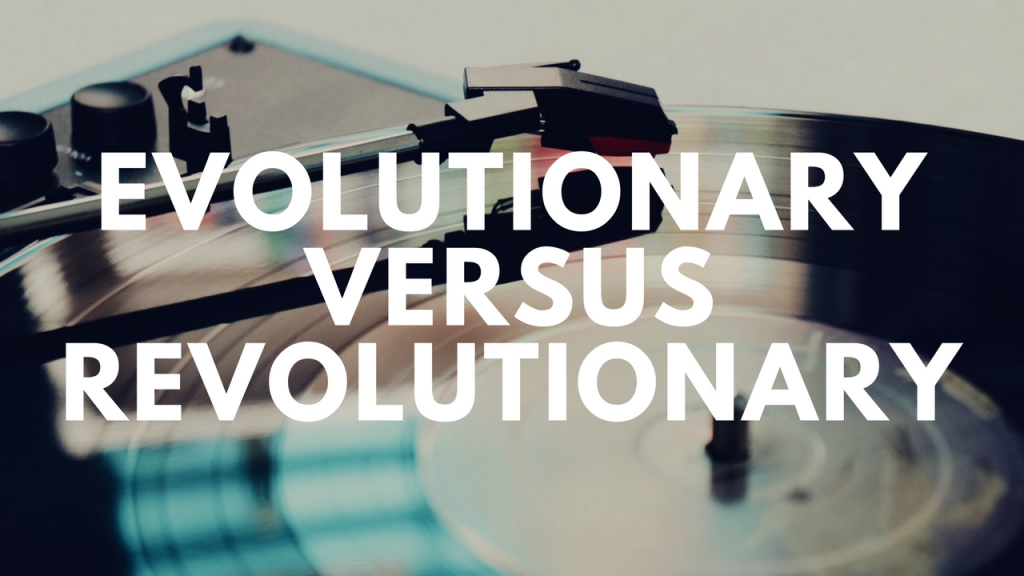 evolutionary versus revolutionary